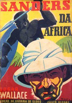 WALLACE, Edgar. Sanders da África. 1. ed. Tradução de Mário Quintana. Arte da Capa de Edgar Koetz. Porto Alegre: Livraria do Globo, 1940.