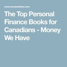 The Top Personal Finance Books for Canadians - Money We Have #FinanceBooks