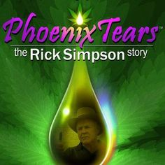 Phoenix tears, rick simpson, cancer cure, cure all, hemp oil, cannabis oil