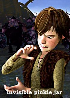 XD Yes Hiccup, we all get that feeling sometimes that we just have to open a invisible pickle jar.
