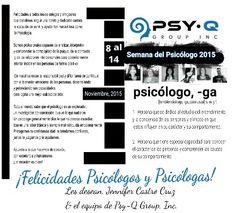 Felicidades a todos y todas las colegas en la SEMANA DEL PSICÓLOGO 2015 de parte del equipo de trabajo de Psy-Q Group, Inc.