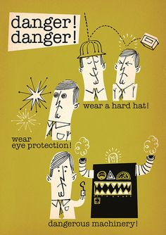 Danger! Danger! workplace poster by Lord Dunsby.
