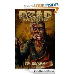 DEAD: Steve's Story: TW Brown, Shawn Conn