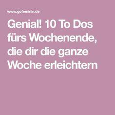 Genial! 10 To Dos fürs Wochenende, die dir die ganze Woche erleichtern