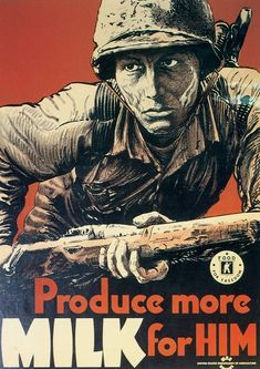 """""""Produce more MILK for HIM (Food for Freedom)"""", United States Department of Agriculture, 1942 : PropagandaPosters"""