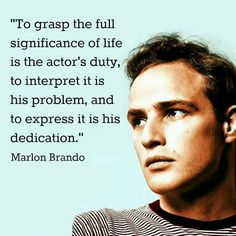 Marlon Brando on acting  Quote. Quotes.