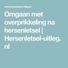 Omgaan met overprikkeling na hersenletsel | Hersenletsel-uitleg.nl