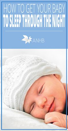 How to Get Your Baby to Sleep Through the Night - All Natural Home and Beauty