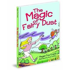 Amazing book by 24-year old! First book! Amazon.com: The Magic of Fairy Dust (9781937406578): Megan Few Evans: Books