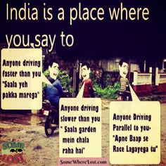 India is a place where you say to..