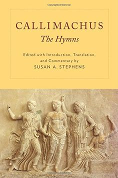 The hymns / Callimachus ; edited with introduction, translation, and commentary by Susan A. Stephens - New York : Oxford University Press, cop. 2015