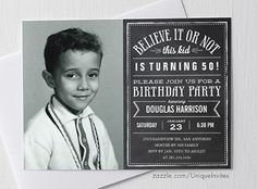 Believe it or Not Old Photo Birthday Party Invites - Chalkboard - 30th, 40th, 50th, 60th