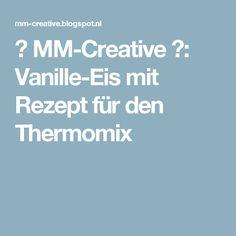 ✿ MM-Creative ✿: Vanille-Eis mit Rezept für den Thermomix