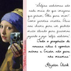 """Leia o artigo completo:  """"Porque Garotas Cristãs Postam Selfies Sedutoras"""" por Kristen Clark  http://www.mulherespiedosas.com.br/selfies-sedutoras/"""