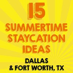 15 Summertime Staycation Ideas for Dallas Fort Worth Texas