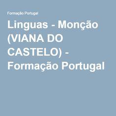 Linguas - Monção (VIANA DO CASTELO) - Formação Portugal