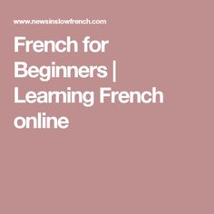 French for Beginners | Learning French online