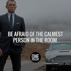 Be afraid of the calmest person in the room.⠀ #onepercentgroup #luxury #quotes #success #money #business #jamesbond #astonmartin