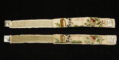 18th century - Garters with an ambroidery that says 'halta la, on ne passe pas' (stop here, you can go no further). France