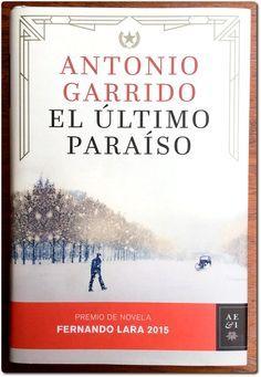 EL ÚLTIMO PARAÍSO / ANTONIO GARRIDO. Empezado el 3/8/2016 y terminado el 7/8/2016. Una historia que me ha tenido en vilo y adherida al sus páginas hasta la última. Incapaz dejar de leer una vez la empiezas. Una historia histórica increíble.