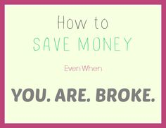 How to Save When You're Broke