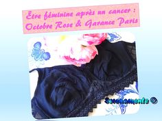 Comment être féminine après un cancer ? Découvrez vite Garance Paris, une marque qui gagne à être connue et qui pourra aider de nombreuses femmes à se sentir mieux dans leur peau !