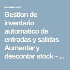 Gestion de inventario automatico de entradas y salidas Aumentar y descontar stock - YouTube