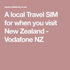 A local Travel SIM for when you visit New Zealand - Vodafone NZ