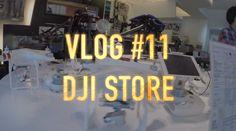 DJI Store | Vlog 11