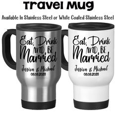 Travel Mug, Eat Drink And Be Married 001 Personalized Wedding Gift Bride and Groom Names Wedding Keepsake, Gift Idea, Stainless Steel, 14 oz