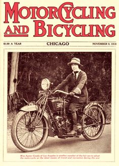 Cristine found old motorcycle magazines, like this one, showing pioneer women riders. Pictured is Agnes Goudy on her Excelsior motorcycle in 1918.