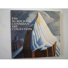 The McMichael Canadian Art Collection: