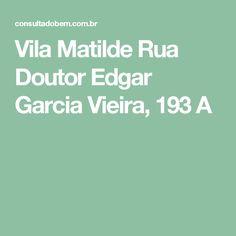 Vila Matilde Rua Doutor Edgar Garcia Vieira, 193 A