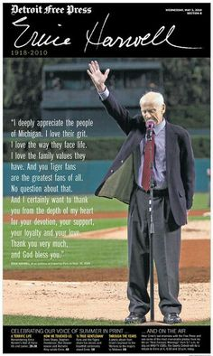 Ernie Harwell -- He was a friend of a friend. Met him at a Yankee game in NYC...such a nice man and a great announcer!