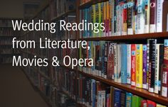 Wedding Readings from Literature, Movies, Opera (non-religious)