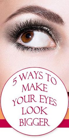 5 Ways to Make Your Eyes Look Bigger