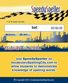 Use SpeedySpeller on VocabularySpellingCity.com to allow students to demonstrate knowledge of spelling words.