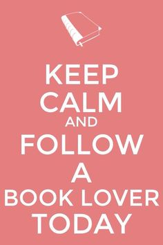 Please feel free to follow us! We are definitely Book Lovers!
