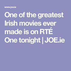 One of the greatest Irish movies ever made is on RTÉ One tonight | JOE.ie
