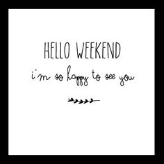 Hello weekend I'm so happy to see you#quoteoftheday #happy #weekend #fungirls #love #lovingit