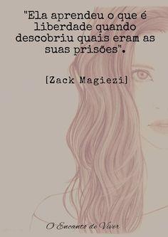 Frases e citações #zackmagiezi