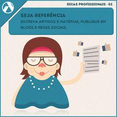 Seja referência - Escreva artigos e matérias, publique em blogs e redes sociais.