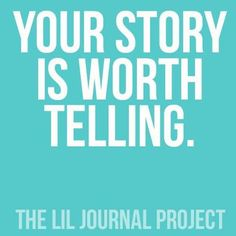 Your Story is Worth Telling via lilblueboo.com