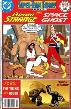 Super-Team Family: The Lost Issues!: Adam Strange and Space Ghost (Part One)