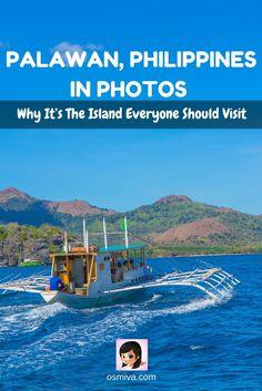 Palawan, Philippines In Photos: Why It's The Island Everyone Should Visit #travel #palawan #palawanphilippines #itsmorefuninthephilippines #travelphotography #osmiva via @osmiva