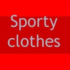 Sporty clothes   Trousers Long Short   Jaket Slim Thick  4. Trainers  5. T-shirt Short t-shirt Long t-shirt  6. Tracksuit Long tracksuit Short tracksuit. http://slidehot.com/resources/clothes1-b.62015/