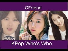 KPop Who's Who - Gfriend (2015-2016) (OUTDATED) - YouTube