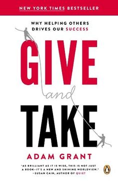 Give and Take: Why Helping Others Drives Our Success by Adam M. Grant Ph.D., http://www.amazon.com/dp/B00AFPTSI0/ref=cm_sw_r_pi_dp_-R57ub0MK7Y0Y