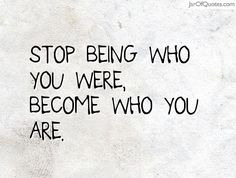 become who you are - Google zoeken