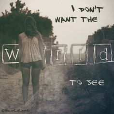 I don't want the world to see me edit by The_Art_Of_Words on Instagram